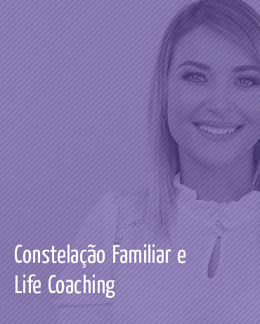 Constelação Familiar e Life Coaching